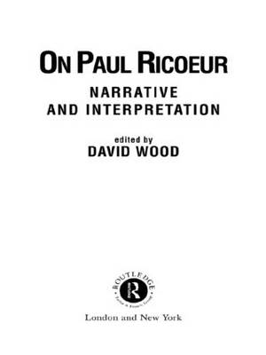 On Paul Ricoeur: Narrative and Interpretation - Warwick Studies in Philosophy and Literature (Hardback)