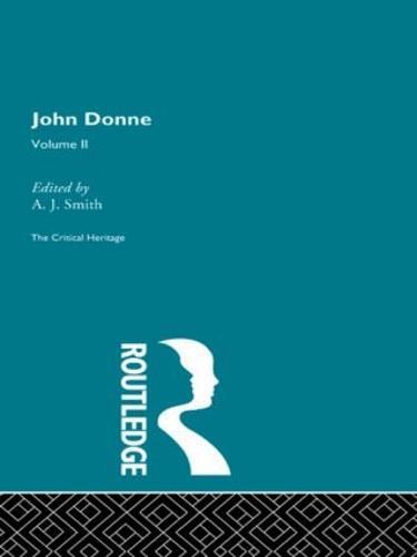 John Donne: The Critical Heritage: Volume II (Hardback)