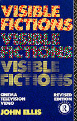 Visible Fictions: Cinema: Television: Video (Paperback)