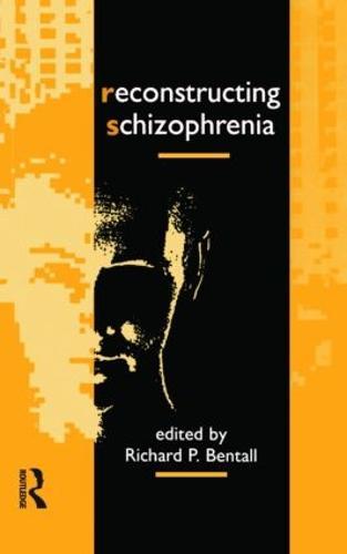 Reconstructing Schizophrenia (Paperback)
