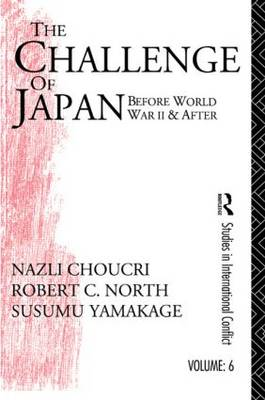 Challenge of Japan Before World War II: A Study of National Growth and Expansion (Hardback)