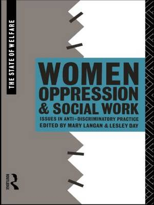 Women, Oppression and Social Work: Issues in Anti-Discriminatory Practice (Paperback)