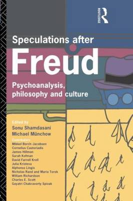 Speculations After Freud: Psychoanalysis, Philosophy and Culture (Paperback)