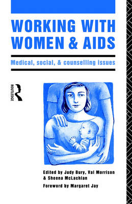Working with Women and AIDS: Medical, Social and Counselling Issues (Paperback)