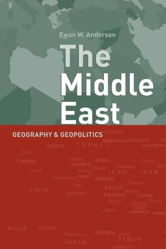 Middle East: Geography and Geopolitics (Paperback)