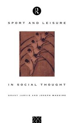 Sport and Leisure in Social Thought (Hardback)