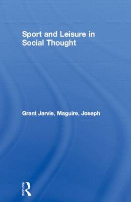 Sport and Leisure in Social Thought (Paperback)