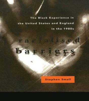 Racialized Barriers: Black Experience in the United States and England in the 1980's (Paperback)