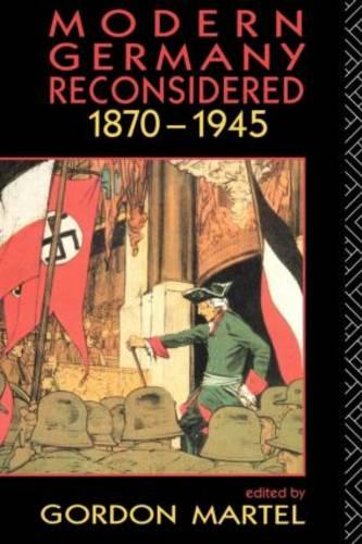 Modern Germany Reconsidered: 1870-1945 (Paperback)