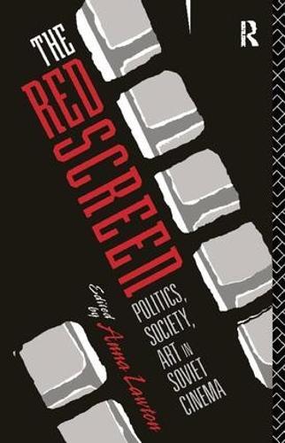 The Red Screen: Politics, Society, Art in Soviet Cinema (Hardback)