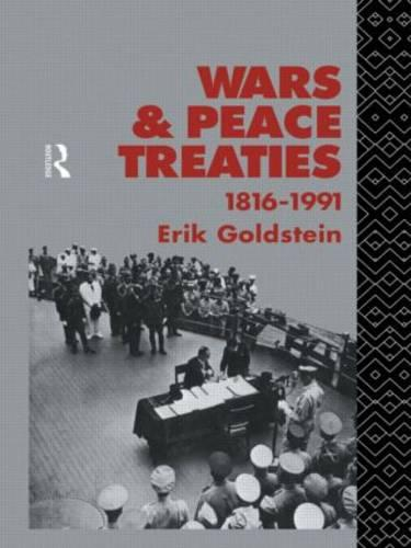 Wars and Peace Treaties: 1816 to 1991 (Hardback)