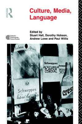 Culture, Media, Language: Working Papers in Cultural Studies, 1972-79 - Cultural Studies Birmingham (Paperback)