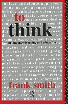 To Think: In Language, Learning and Education (Paperback)