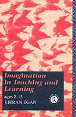 Imagination in Teaching and Learning: Ages 8 to 15 (Paperback)