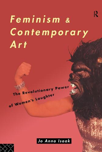 Feminism and Contemporary Art: The Revolutionary Power of Women's Laughter (Hardback)