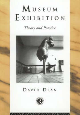 Museum Exhibition: Theory and Practice - Heritage: Care-Preservation-Management (Paperback)
