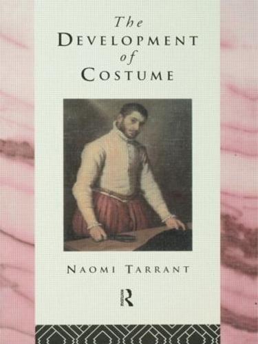 The Development of Costume - Heritage: Care-Preservation-Management (Paperback)