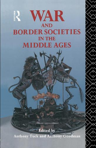 War and Border Societies in the Middle Ages (Hardback)