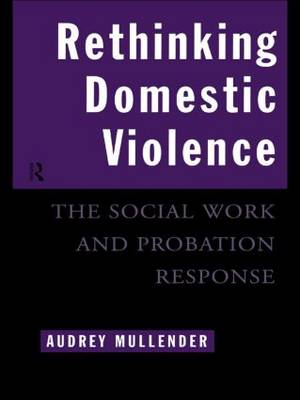 Rethinking Domestic Violence: The Social Work and Probation Response (Paperback)