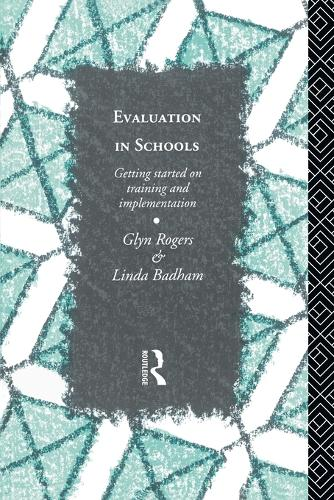 Evaluation in Schools: Getting Started with Training and Implementation (Paperback)