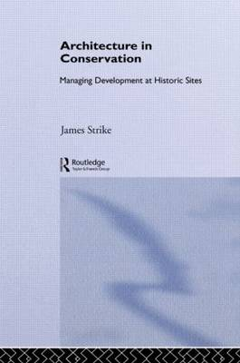 Architecture in Conservation: Managing Development at Historic Sites (Hardback)