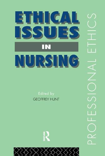 Ethical Issues in Nursing - Professional Ethics (Hardback)