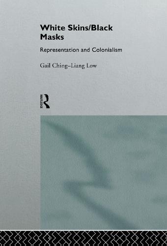 White Skins/Black Masks: Representation and Colonialism (Hardback)