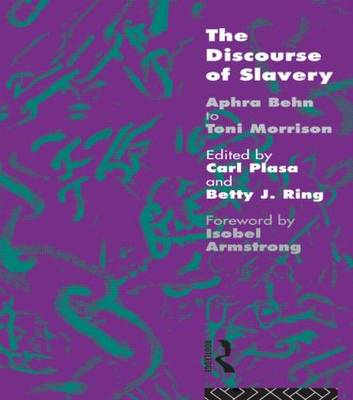 The Discourse of Slavery: From Aphra Behn to Toni Morrison (Paperback)