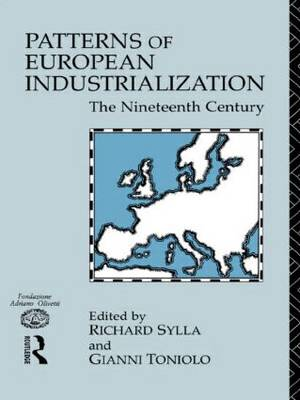 Patterns of European Industrialisation: The Nineteenth Century - The New Routledge Library of Economics (Paperback)