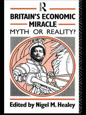 Britain's Economic Miracle: Myth or Reality? (Paperback)