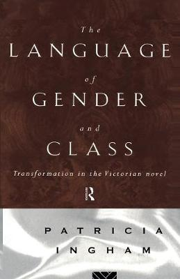 Language of Gender and Class: Transformation in the Victorian Novel (Paperback)