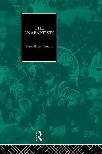 The Anabaptists (Hardback)