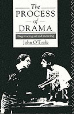 The Process of Drama: Negotiating Art and Meaning (Paperback)