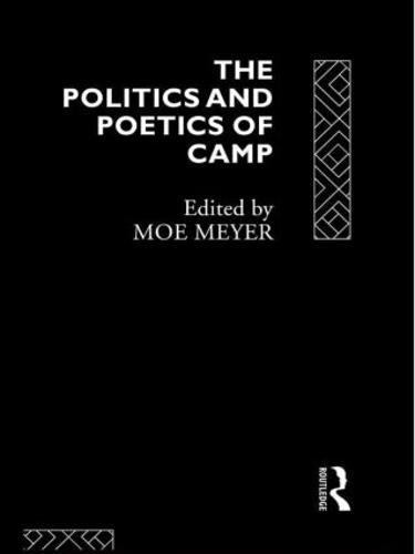 The Politics and Poetics of Camp (Hardback)