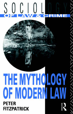 The Mythology of Modern Law - Sociology of Law and Crime (Paperback)