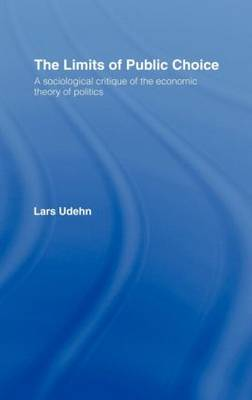 The Limits of Public Choice: A Sociological Critique of the Economic Theory of Politics (Hardback)