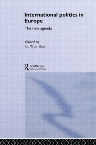 International Politics in Europe: The New Agenda (Paperback)
