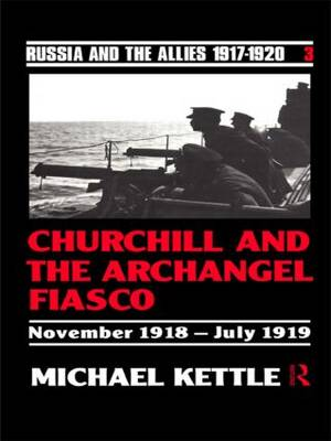 Churchill and the Archangel Fiasco (Hardback)