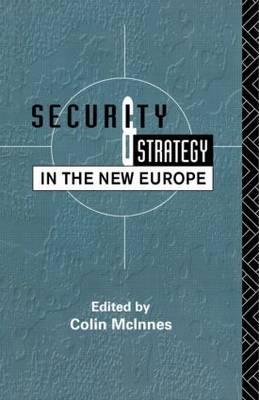 Security and Strategy in the New Europe (Paperback)