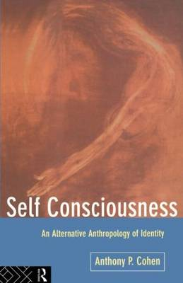 Self Consciousness: An Alternative Anthropology of Identity (Paperback)