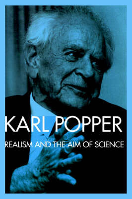 Realism and the Aim of Science: From the Postscript to The Logic of Scientific Discovery (Paperback)