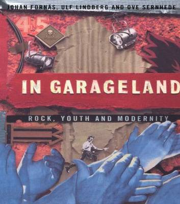 In Garageland: Rock, Youth and Modernity - Communication and Society (Paperback)