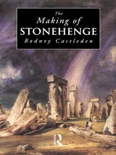 The Making of Stonehenge (Hardback)
