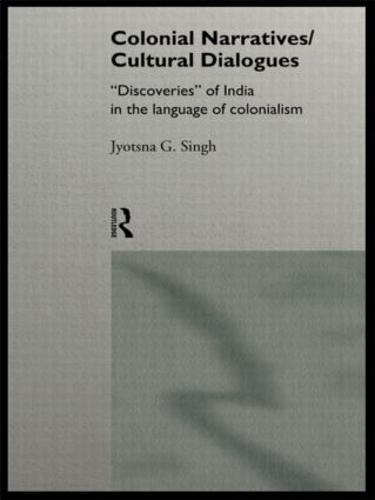 Colonial Narratives/Cultural Dialogues (Paperback)