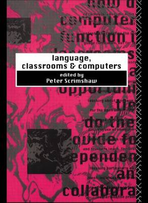 Language, Classrooms and Computers (Paperback)