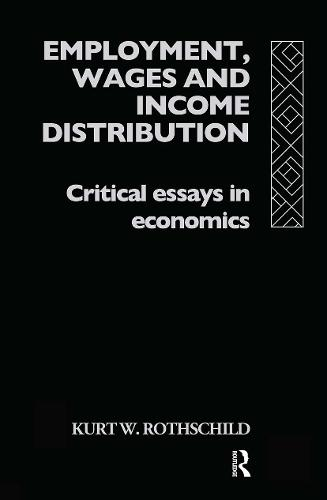 Employment, Wages and Income Distribution: Critical essays in Economics (Hardback)