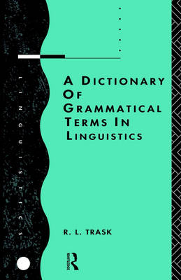 A Dictionary of Grammatical Terms in Linguistics (Paperback)