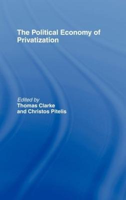 The Political Economy of Privatization (Hardback)