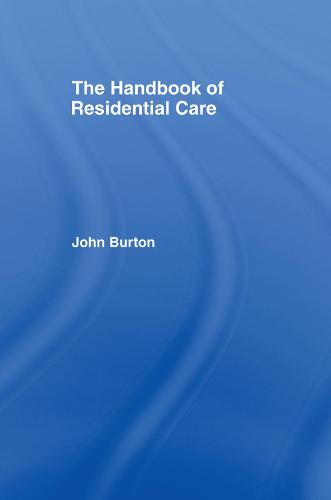 The Handbook of Residential Care (Hardback)