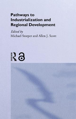 Pathways to Industrialization and Regional Development (Hardback)